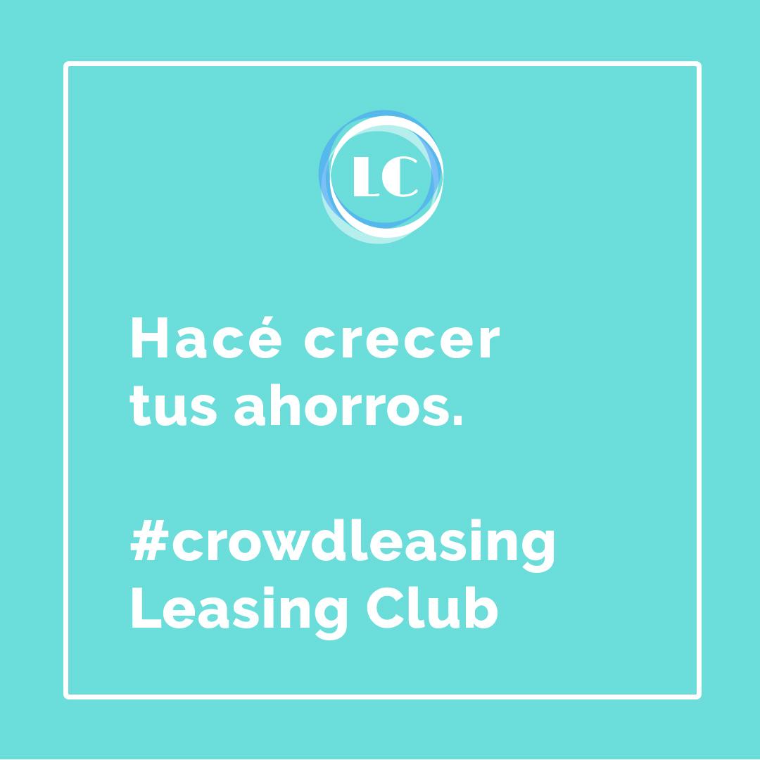 Hacé crecer tus ahorros con Leasing Club